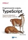 Programowanie w TypeScript Tworzenie skalowalnych aplikacji w JavaScript Cherny Boris