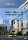 Parlament Europejski od Europejskiej Wspólnoty Węgla i Stali do Traktatu z Rafał Kirzyński