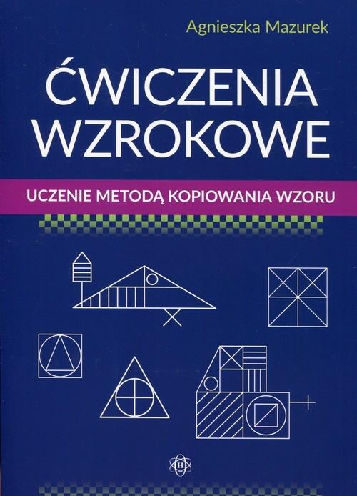 Ćwiczenia wzrokowe Uczenie metodą kopiowania wzoru Mazurek Agnieszka