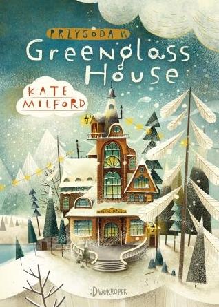 Przygoda w Greenglass House Milford Kate
