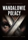 Wandalowie czyli Polacy Ostatnia zagadka naszej historii