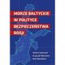 Morze Bałtyckie w polityce bezpieczeństwa Rosji