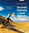 Sprzedaj lodówkę i jedź dookoła świata Godycki-Ćwirko Kacper