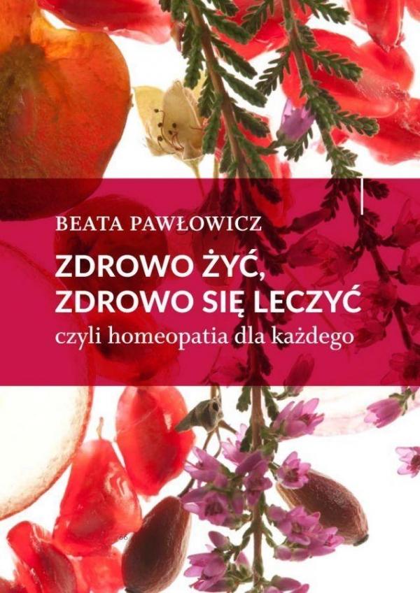 Zdrowo żyć, zdrowo się leczyć Pawłowicz Beata