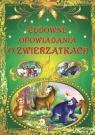 Cudowne opowiadania o zwierzątkach