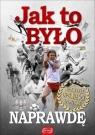 Jak było naprawdę Niezwykłe opowieści sportowe Marek Latasiewicz