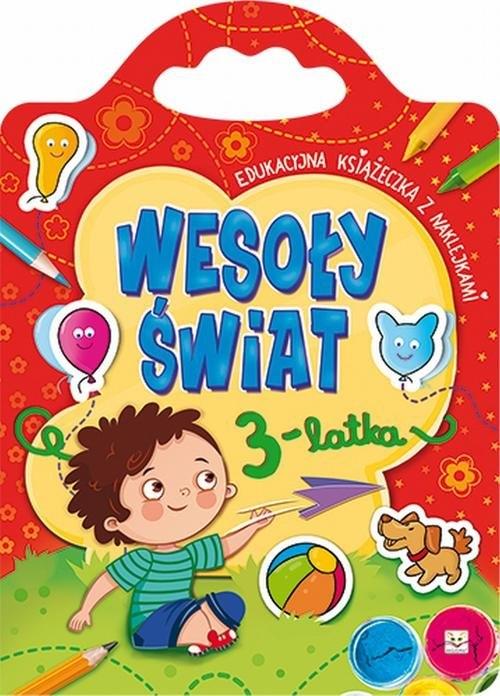 Wesoły świat 3-latka Edukacyjna książeczka z naklejkami Praca zbiorowa