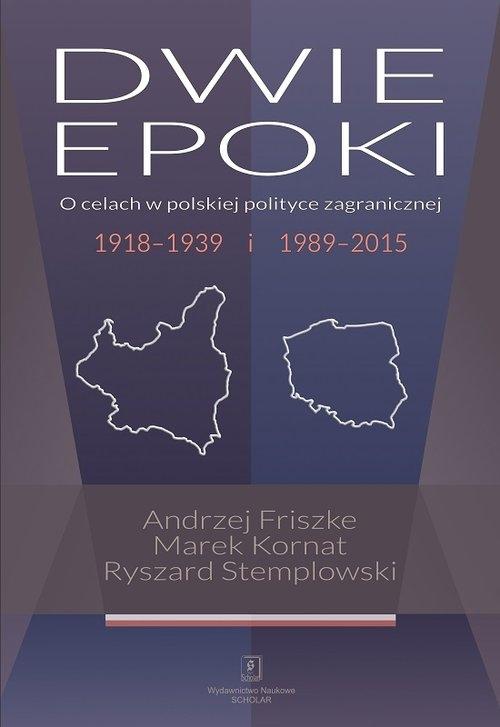 Dwie epoki Friszke Andrzej, Kornat Marek, Stemplowski Ryszard