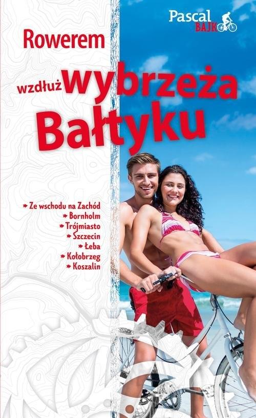 Rowerem wzdłuż Wybrzeża Bałtyku Buczek Rafał