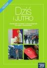 Dziś i jutro. Podręcznik do wiedzy o społeczeństwie dla szkoły podstawowej - Szkoła podstawowa 4-8. Reforma 2017