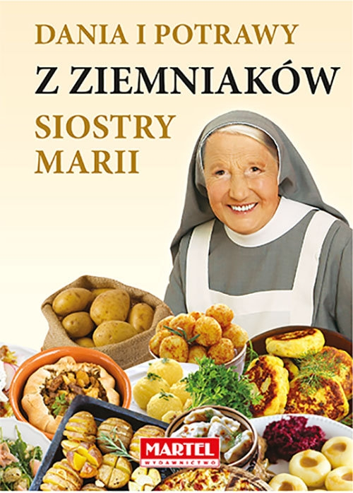Dania i potrawy z ziemniaków Siostry Marii Goretti Guziak Maria