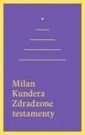 Zdradzone testamenty  Kundera Milan