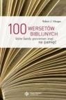 100 wersetów biblijnych które każdy powinien znać na pamięć Morgan Robert J.