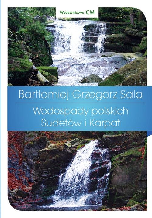 Wodospady polskich Sudetów i Karpat Sala Bartłomiej Grzegorz
