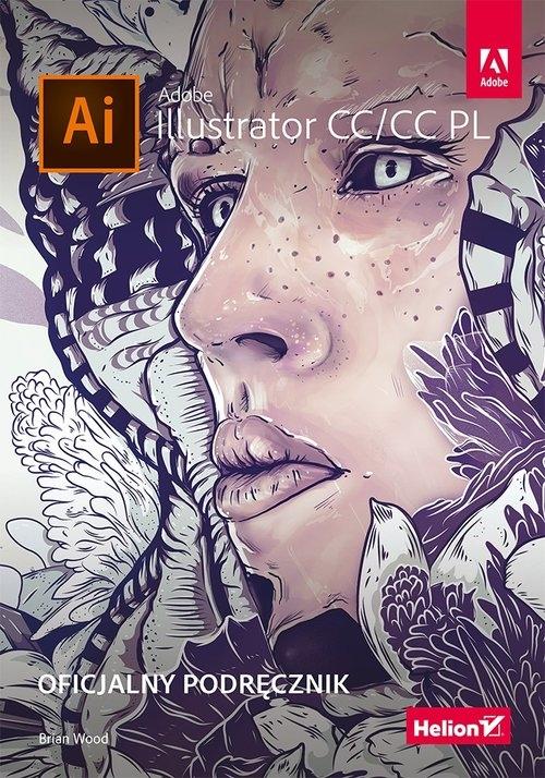 Adobe Illustrator CC/CC PL Oficjalny podręcznik Wood Brian
