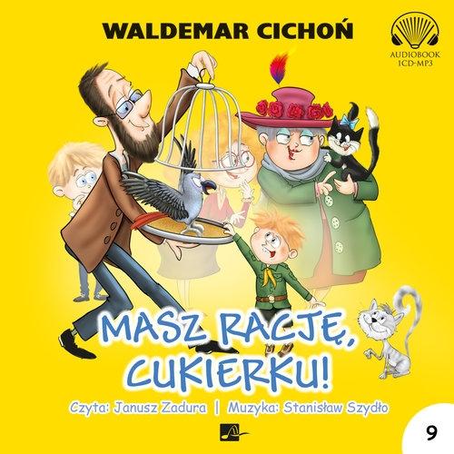 Masz rację Cukierku! (Audiobook) Cichoń Waldemar