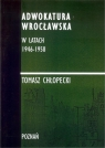 Adwokatura Wrocławska w latach 1946-1958/FNCE Chłopecki Tomasz