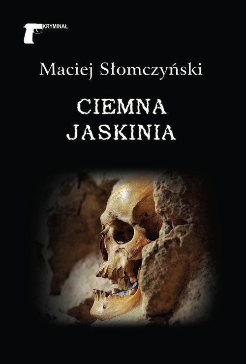 Ciemna jaskinia Słomczyński Maciej