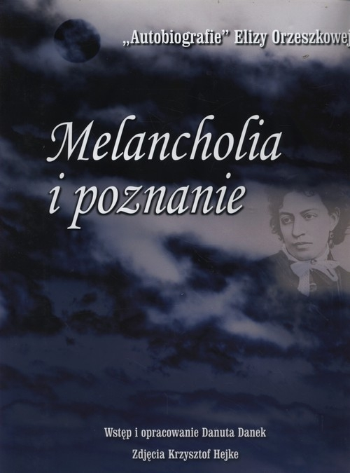 Melancholia i poznanie Orzeszkowa Eliza