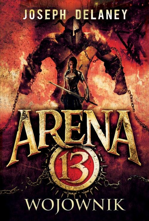 Arena 13 tom 3 Wojownik Delaney Joseph