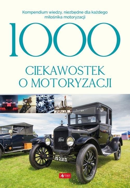 1000 ciekawostek o motoryzacji Czarkowska Iwona