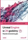 Unreal Engine w 24 godziny Nauka tworzenia gier Cookson Aram, DowlingSoka Ryan, Crumpler Clinton
