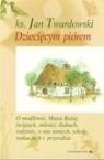 Dziecięcym piórem tom 3 O modlitwie, Matce Bożej, świętych, Twardowski Jan ks.