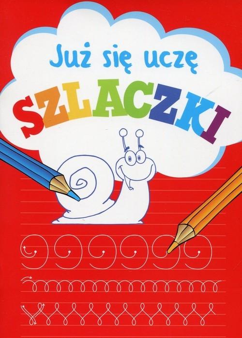 Już się uczę Szlaczki Wiśniewska Anna