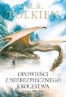Opowieści z Niebezpiecznego Królestwa Wersja ilustrowana Tolkien J.R.R.