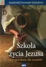 Szkoła życia Jezusa. Drogowskazy dla uczniów