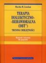 Terapia dialektyczno-behawioralna DBT Trening umiejętności Materiały i ćwiczenia dla pacjentów
