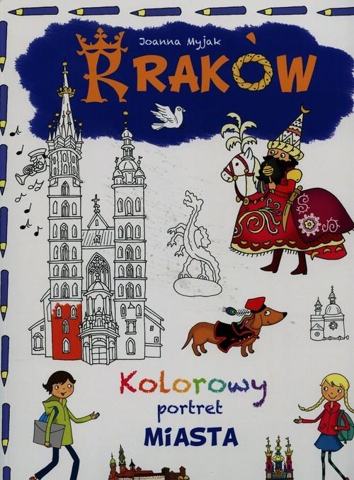 Kraków Kolorowy portret miasta Myjak Joanna
