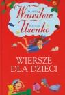Wiersze dla dzieci Wawiłow Danuta, Usenko Natalia