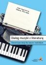 Dialog muzyki z literaturą. Scenariusze lekcji LO Adam Regiewicz, Tomasz Florczyk