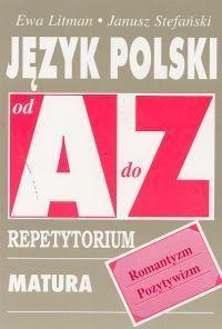 Repetytorium Od A do Z - J. pol. Romantyzm KRAM Ewa Litman,  Janusz Stefański