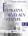 Feynmana wykłady z fizyki Tom 2 część 2 Elektrodynamika Fizyka ośrodków Feynman Richard P., Leighton Robert B., Sands  Matthew