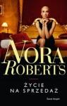 Życie na sprzedaż Roberts Nora
