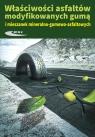 Właściwosci asfaltów modyfikowanych gumą i mieszanek