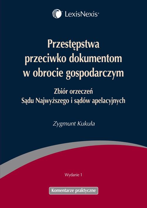 Przestępstwa przeciwko dokumentom w obrocie gospodarczym Kukuła Zygmunt
