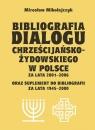 Bibliografia dialogu chrześcijańsko-żydowskiego w Polsce za lata 2001-2006 Mikołajczyk Mirosław