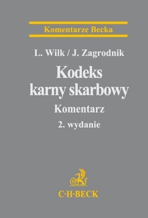 Kodeks karny skarbowy Komentarz Wilk Leszek, Zagrodnik Jarosław