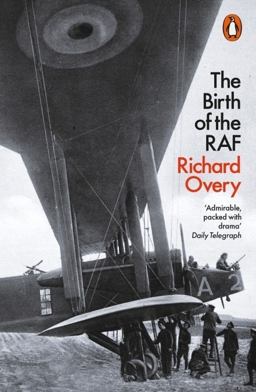 The Birth of the RAF 1918 Overy Richard