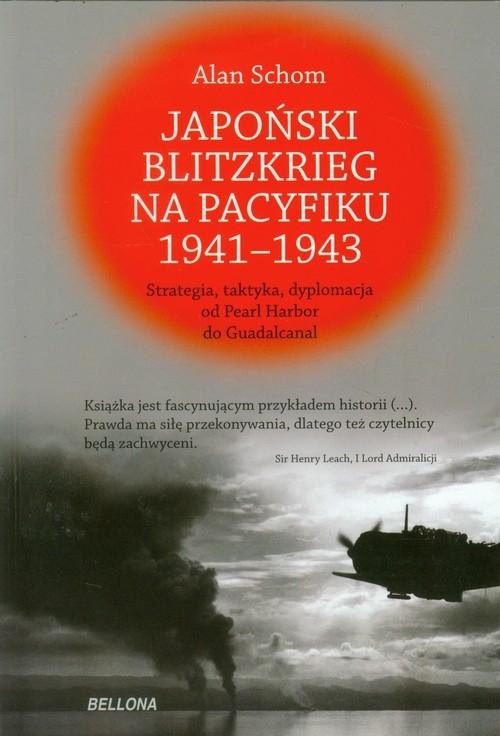 Japoński blitzkrieg na Pacyfiku 1941-1943 Schom Alan