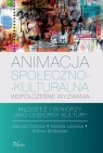 Animacja społeczno-kulturalna Współczesne wyzwania Młodzież i Cichosz Mariusz, Lewicka Monika, Molesztak Aldona