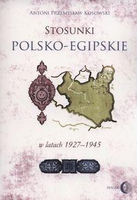 Stosunki polsko-egipskie w latach 1927-1945 Kosowski Antoni Przemysław