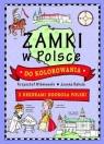 Zamki w Polsce do kolorowania - z kredkami Joanna Babula (ilustr.), Krzysztof Wiśniewski