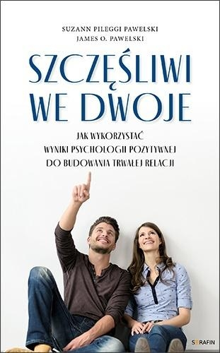 Szczęśliwi we dwoje Suzann Pileggi Pawelski, James O. Pawelski