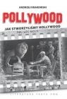 Pollywood. Jak stworzyliśmy Hollywood Andrzej Krakowski