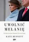 Uwolnić Melanię. Nieautoryzowana biografia Pierwszej Damy