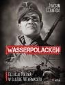 Wasserpolacken Relacja Polaka w służbie Wehrmachtu